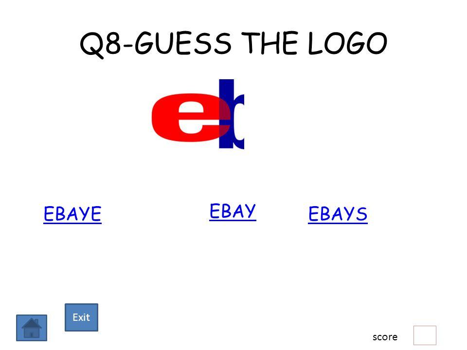 Q8-GUESS THE LOGO EBAYE EBAY EBAYS score Exit