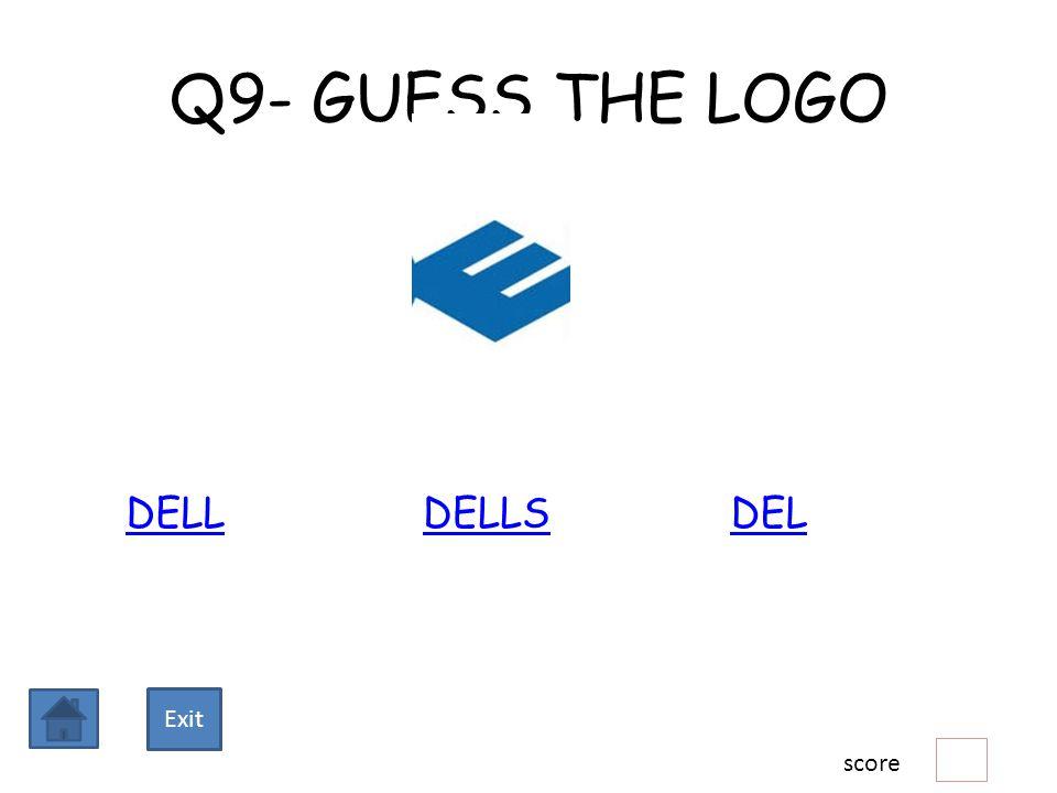 Q9- GUESS THE LOGO DELLDELLSDEL score Exit