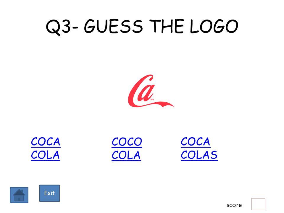 Q3- GUESS THE LOGO COCA COLA COCO COLA COCA COLAS score Exit