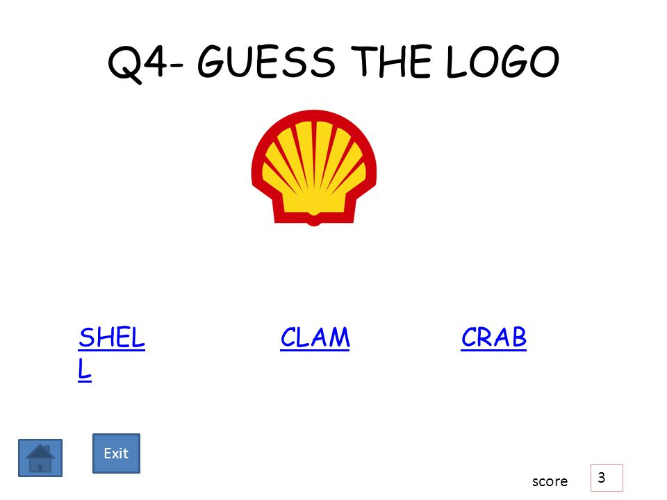 Q4- GUESS THE LOGO SHEL L CLAM CRAB 3 score Exit