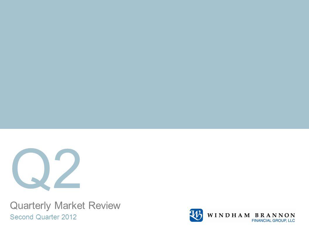 Quarterly Market Review Second Quarter 2012 Q2