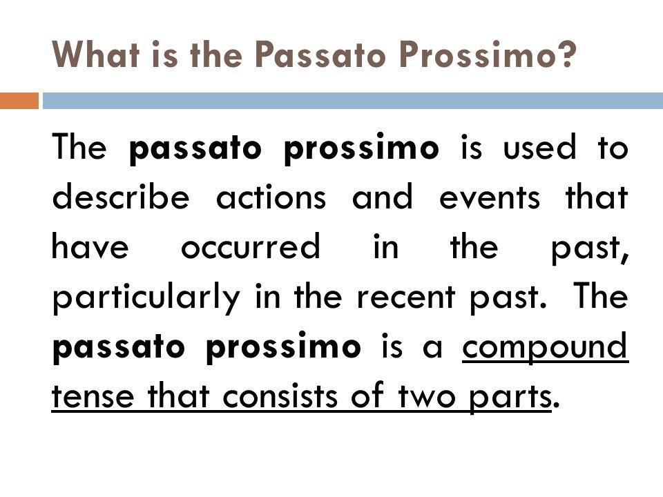 The two parts are…… 1.2. helping verb + past participle (avere + participio passato)