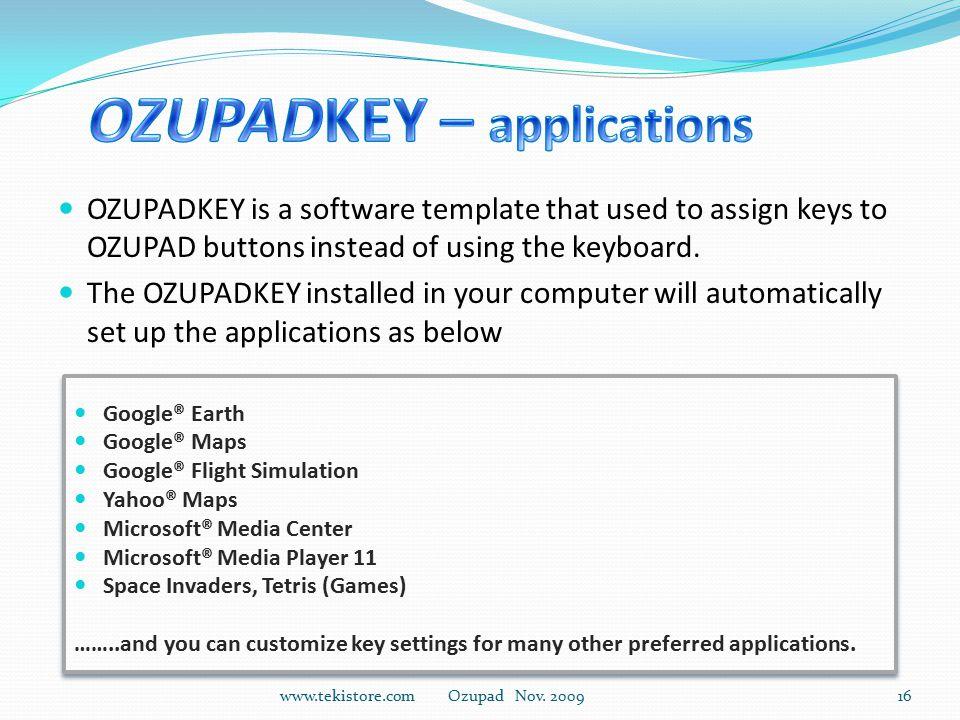 OZUPADKEY is a software template that used to assign keys to OZUPAD buttons instead of using the keyboard.