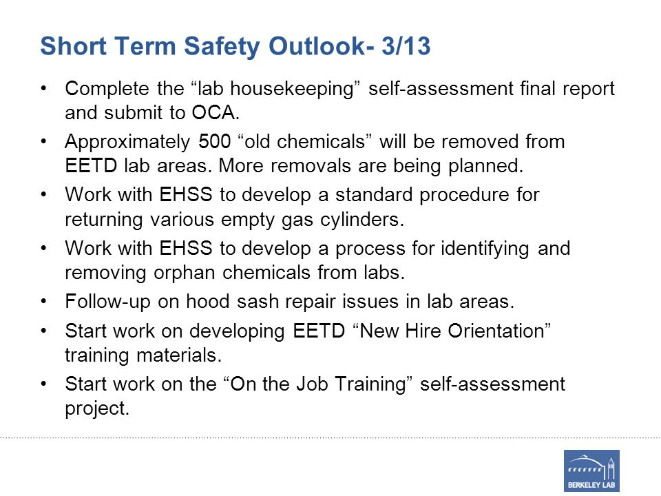 Short Term Safety Outlook- 3/13 Complete the lab housekeeping self-assessment final report and submit to OCA.