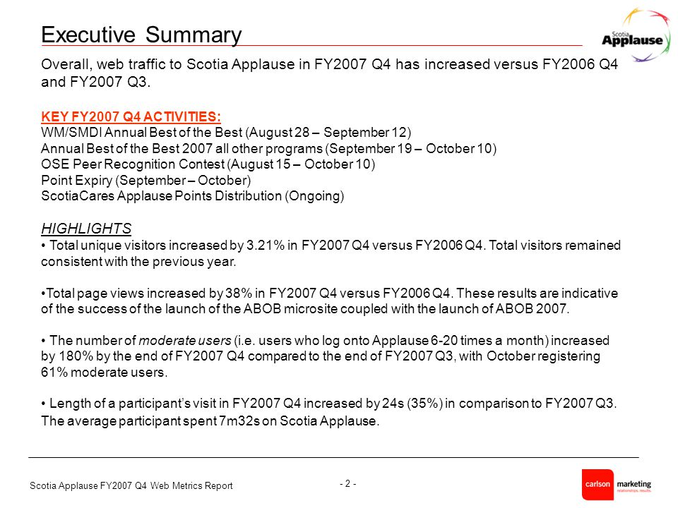 Scotia Applause FY2007 Q4 Web Metrics Report - 2 - Executive Summary Overall, web traffic to Scotia Applause in FY2007 Q4 has increased versus FY2006 Q4 and FY2007 Q3.