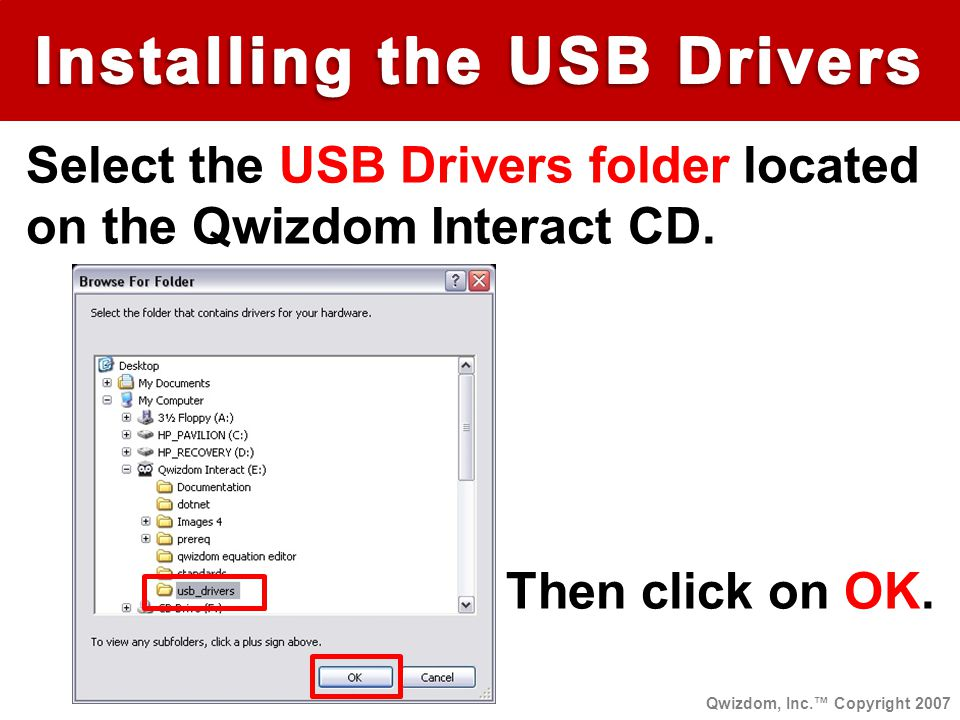 Select the USB Drivers folder located on the Qwizdom Interact CD.