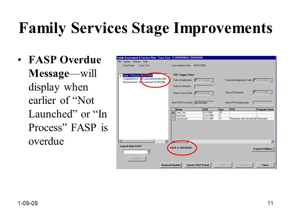 1-09-0911 Family Services Stage Improvements FASP Overdue Message—will display when earlier of Not Launched or In Process FASP is overdue