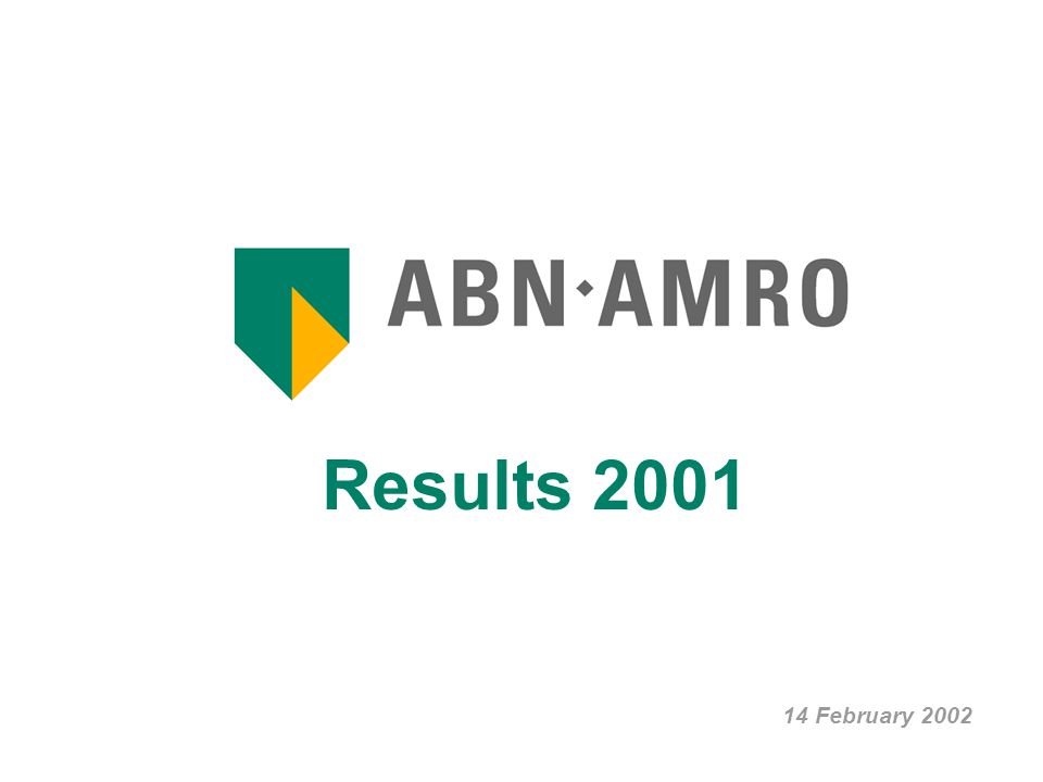 Results 2001 2 Index ABN AMRO at a glance 3 Group & SBU Performance 4 Asset Quality and Provisioning11 Capital Management & Ratios18 Strategy and Strategic Initiatives22 Dividend 2001 & Outlook 200225 Annexes28