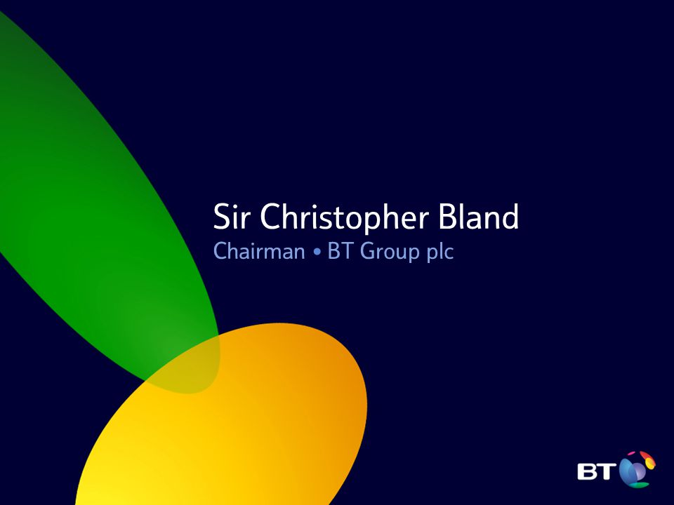 Sir Christopher Bland Chairman BT Group plc