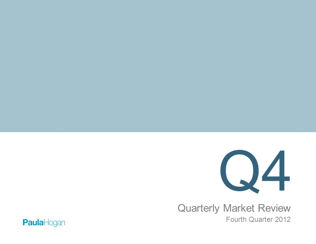 Q4 Quarterly Market Review Fourth Quarter 2012
