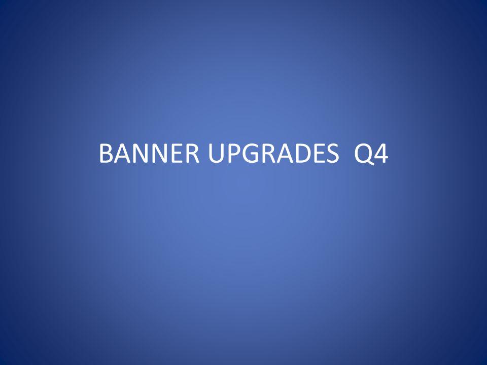 BANNER UPGRADES Q4