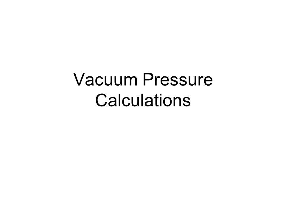 1 Vacuum Pressure Calculations