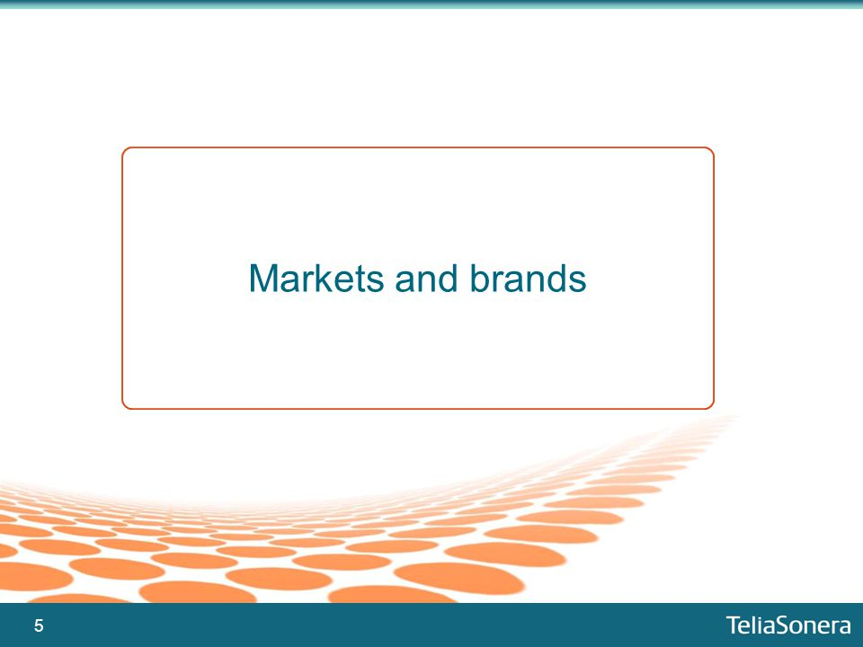 5 Markets and brands