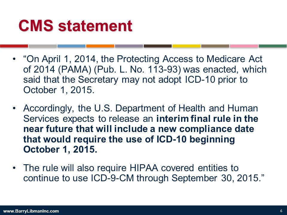"""6 CMS statement """"On April 1, 2014, the Protecting Access to Medicare Act of 2014 (PAMA) (Pub. L. No. 113-93) was enacted, which said that the Secretar"""