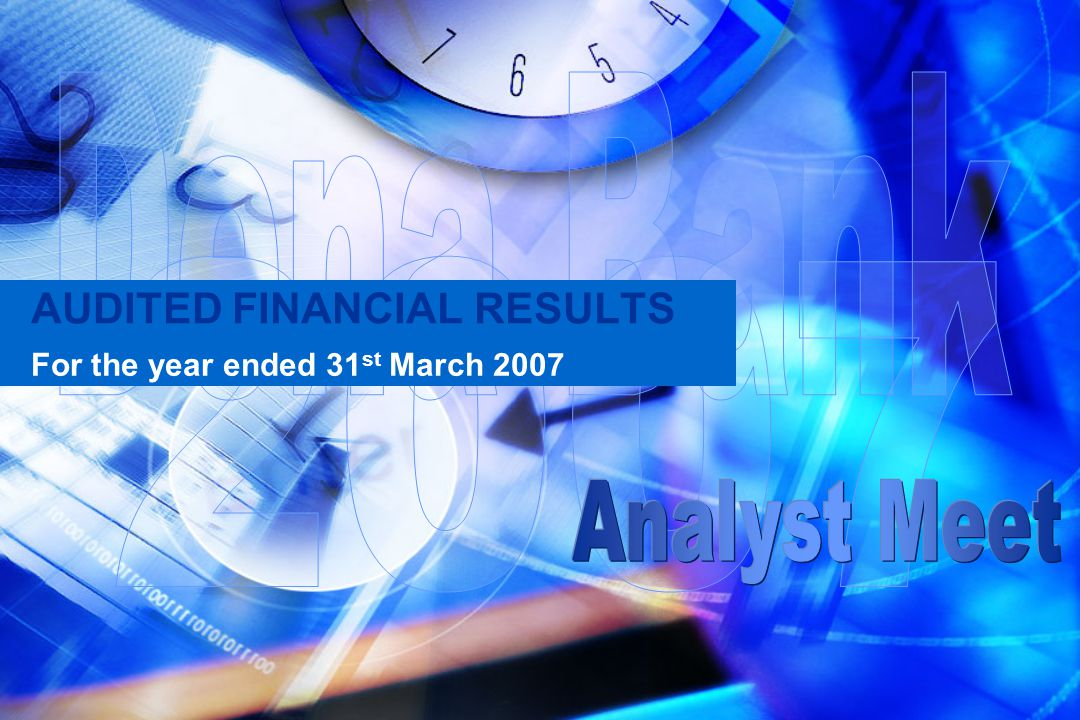 AUDITED FINANCIAL RESULTS For the year ended 31 st March 2007