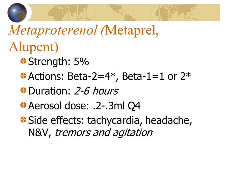 Metaproterenol (Alupent, Metaprel)