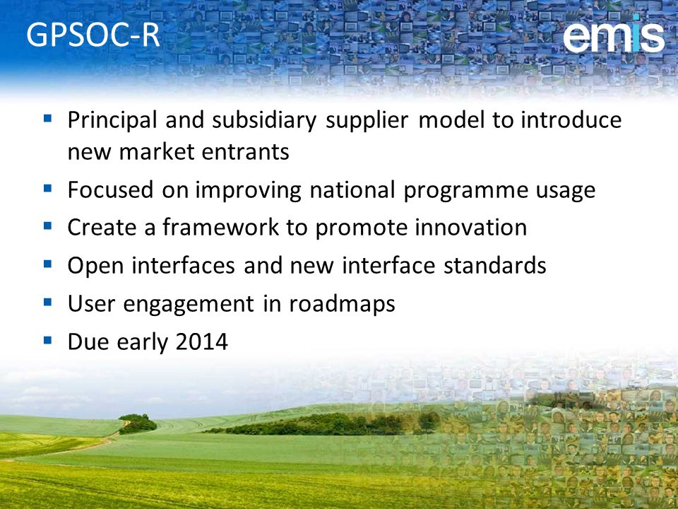 GPSOC-R  Principal and subsidiary supplier model to introduce new market entrants  Focused on improving national programme usage  Create a framewor