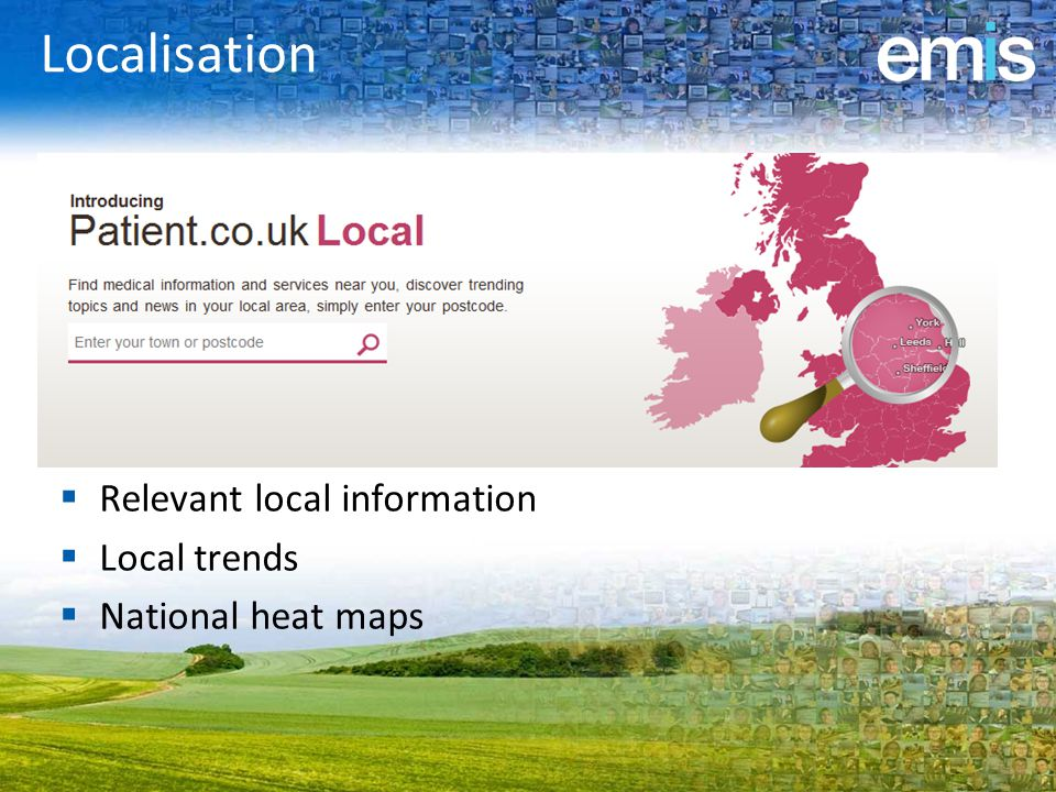 Localisation  Relevant local information  Local trends  National heat maps