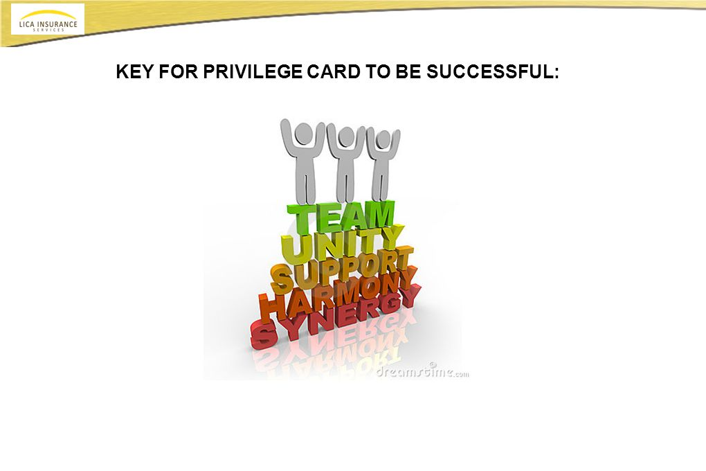 KEY FOR PRIVILEGE CARD TO BE SUCCESSFUL:
