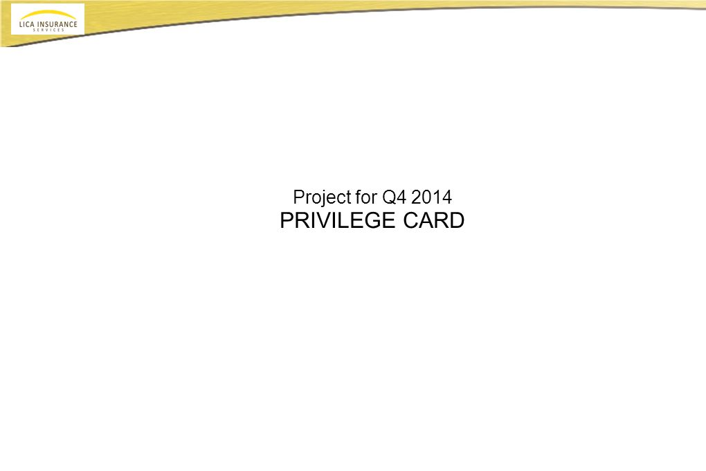 Project for Q4 2014 PRIVILEGE CARD
