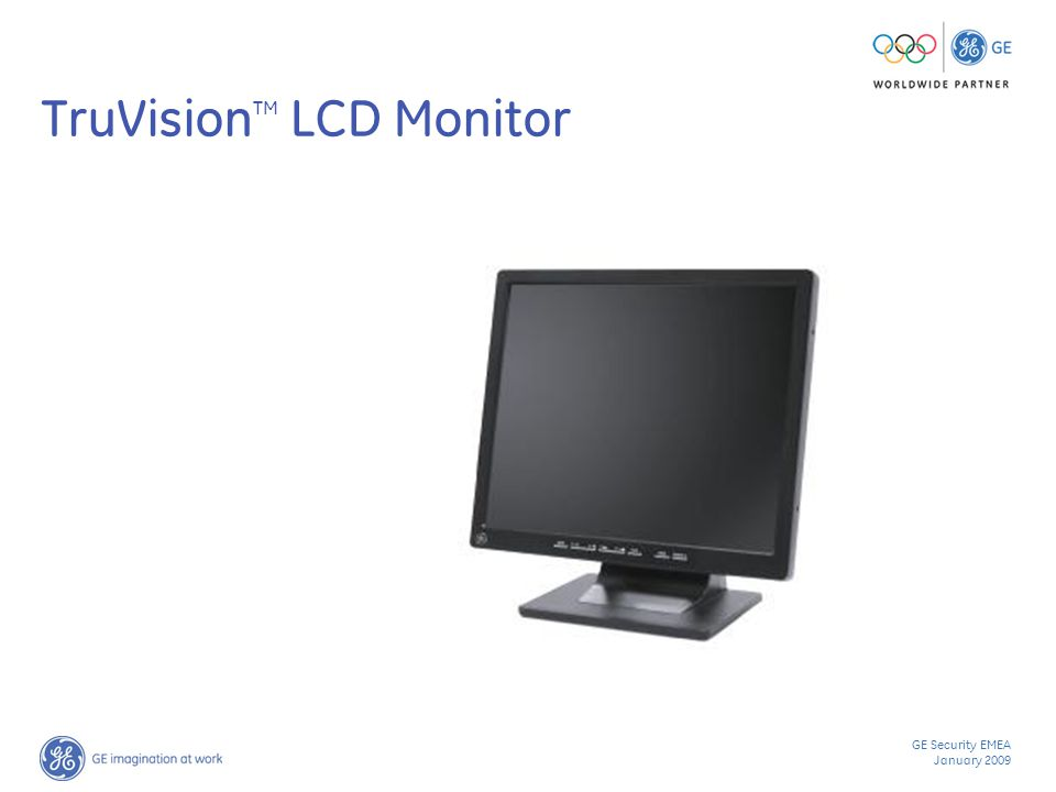GE Security EMEA January 2009 TruVision TM LCD Monitor