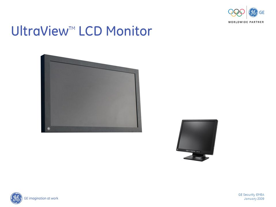 GE Security EMEA January 2009 UltraView TM LCD Monitor