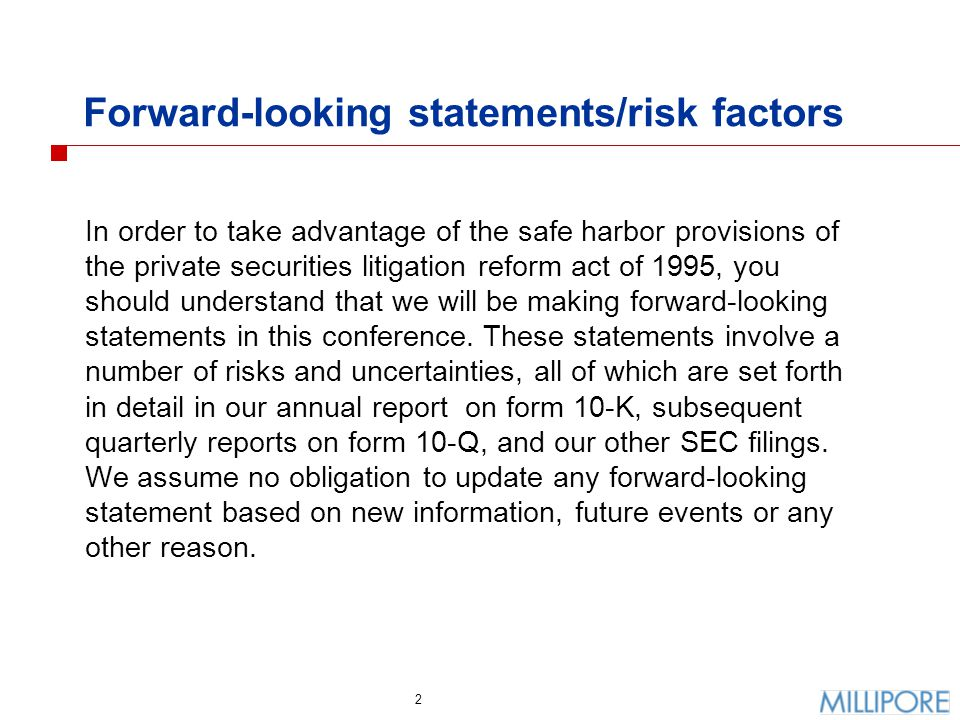 2 Forward-looking statements/risk factors In order to take advantage of the safe harbor provisions of the private securities litigation reform act of