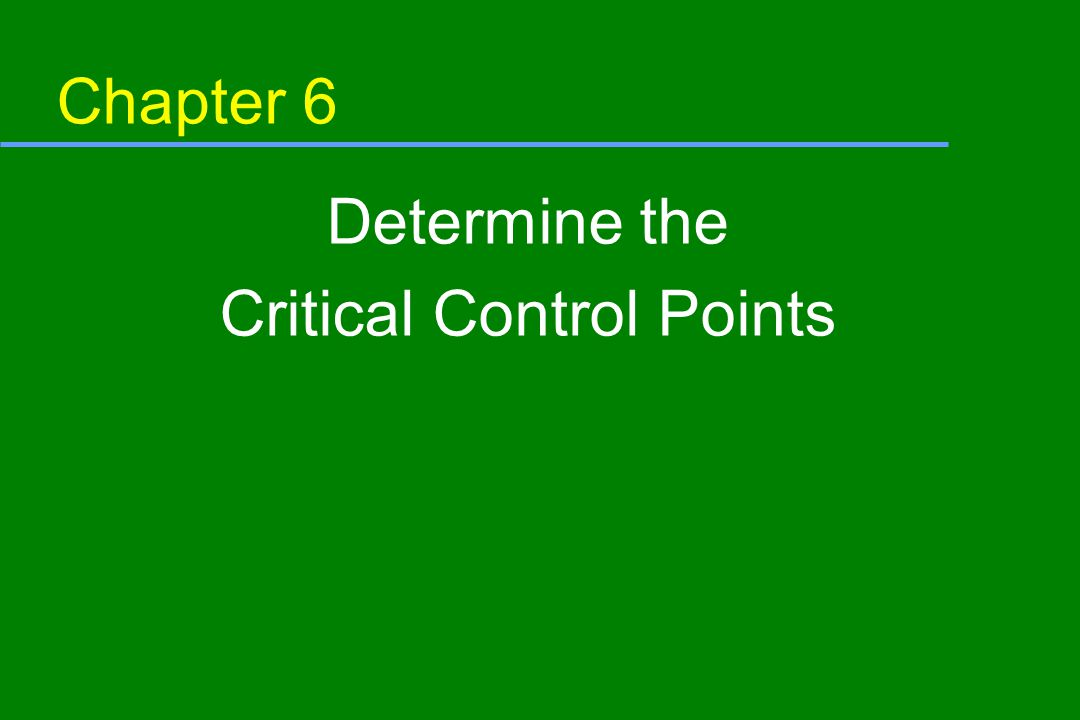 Chapter 6 Determine the Critical Control Points