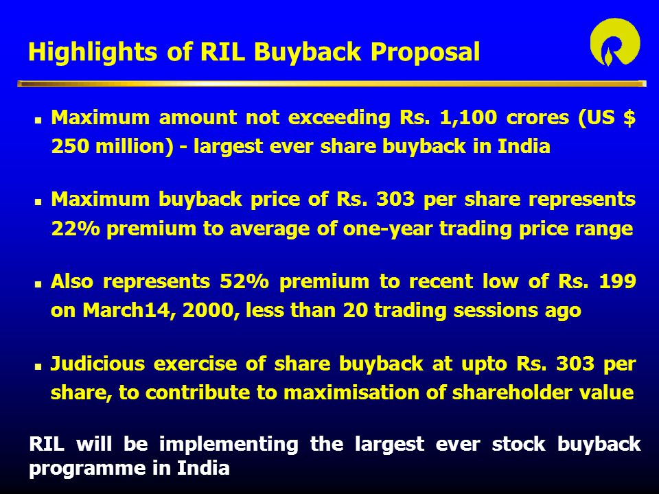 Highlights of RIL Buyback Proposal n Maximum amount not exceeding Rs.