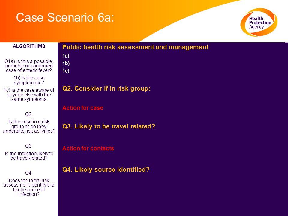 Case Scenario 6a: Public health risk assessment and management 1a) 1b) 1c) Q2.