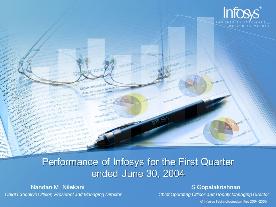 © Infosys Technologies Limited 2004-2005 Performance of Infosys for the First Quarter ended June 30, 2004 Nandan M.