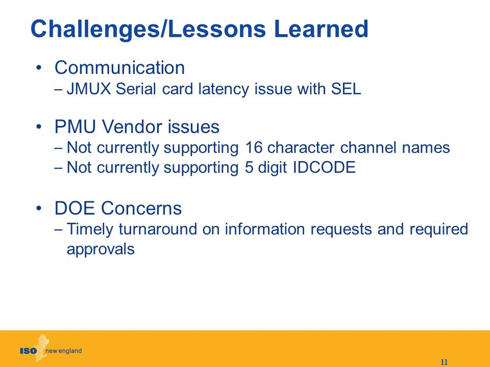 11 Challenges/Lessons Learned Communication – JMUX Serial card latency issue with SEL PMU Vendor issues – Not currently supporting 16 character channe