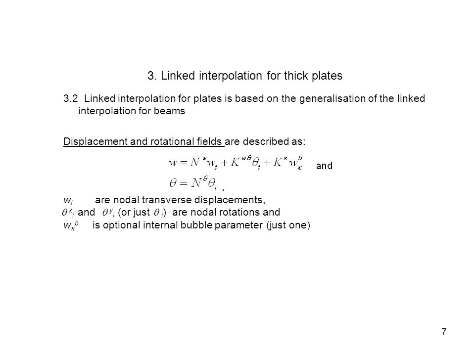 From stationary condition for the strain energy functional, a system of algebraic equations is derived: 8 3.