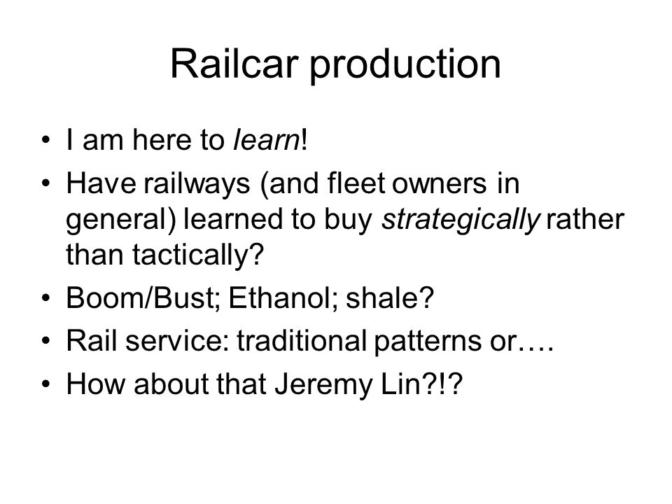 Railcar production I am here to learn! Have railways (and fleet owners in general) learned to buy strategically rather than tactically? Boom/Bust; Eth