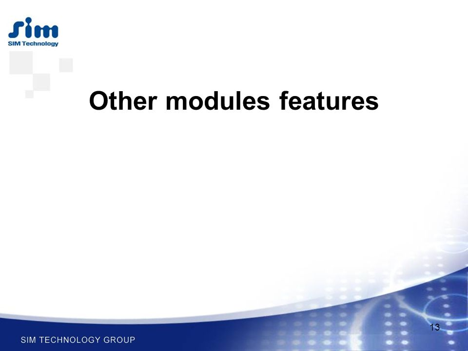 13 Other modules features