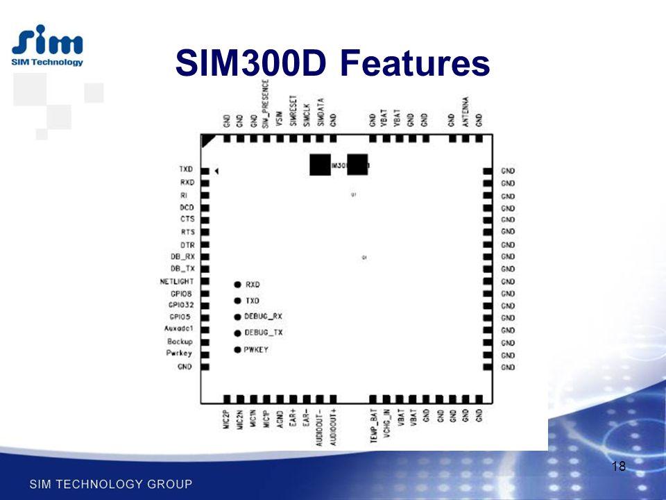 18 SIM300D Features