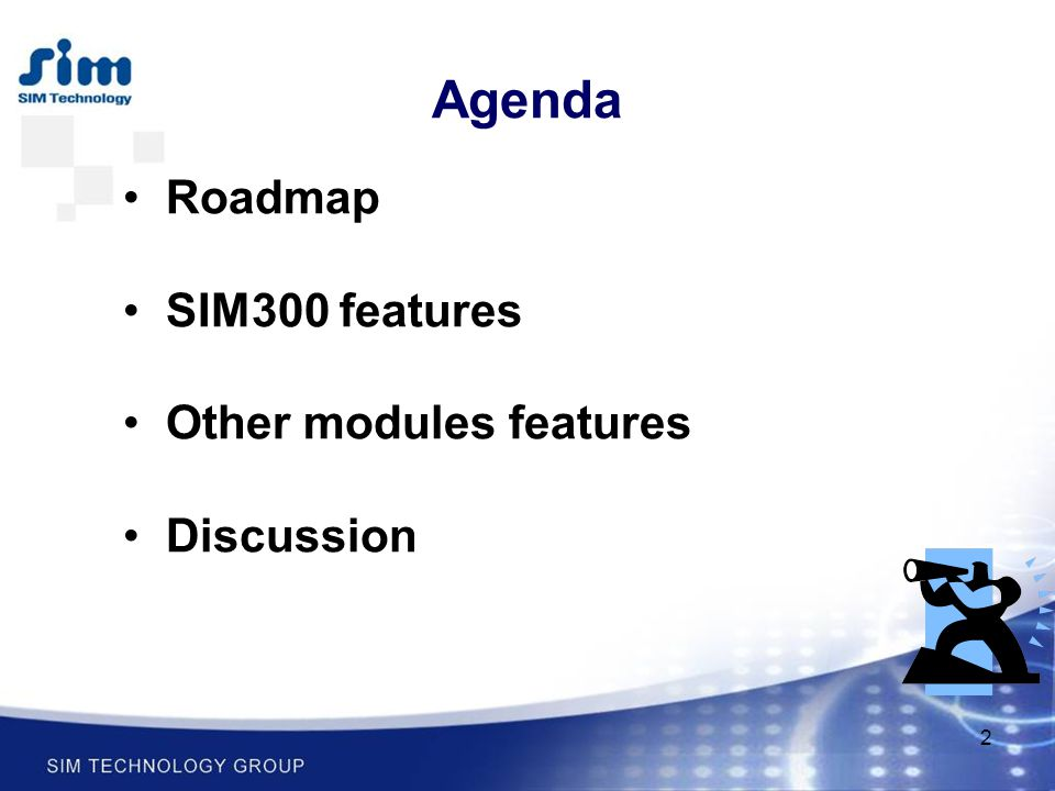 2 Agenda Roadmap SIM300 features Other modules features Discussion