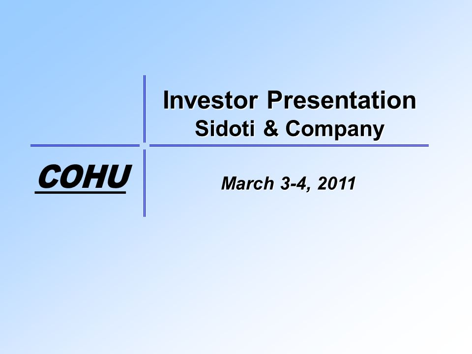 March 3-4, 2011 Investor Presentation Sidoti & Company