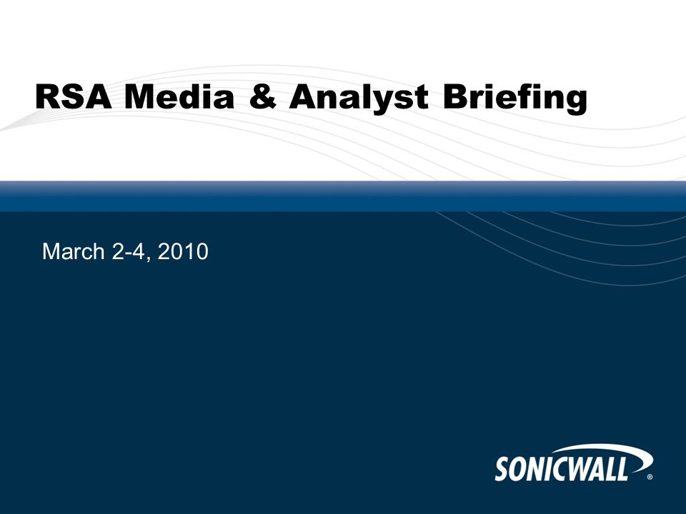 RSA Media & Analyst Briefing March 2-4, 2010