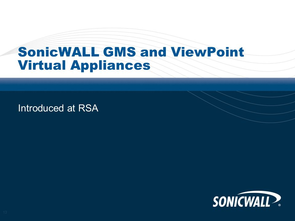 SonicWALL GMS and ViewPoint Virtual Appliances Introduced at RSA 13
