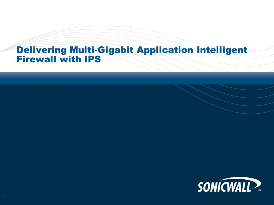 Delivering Multi-Gigabit Application Intelligent Firewall with IPS 16