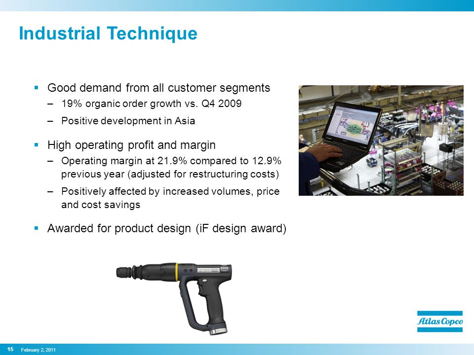 Industrial Technique  Good demand from all customer segments –19% organic order growth vs.