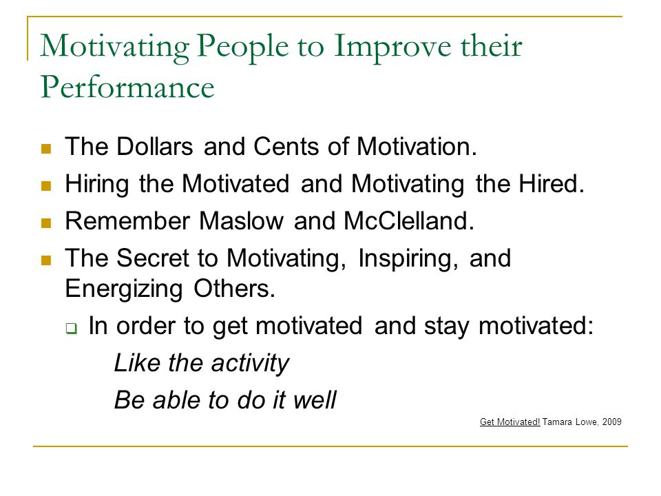 Motivating People to Improve their Performance The Dollars and Cents of Motivation.