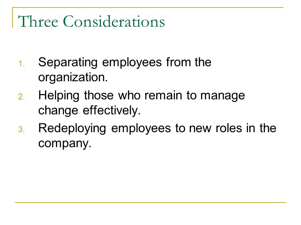 Three Considerations 1.Separating employees from the organization.