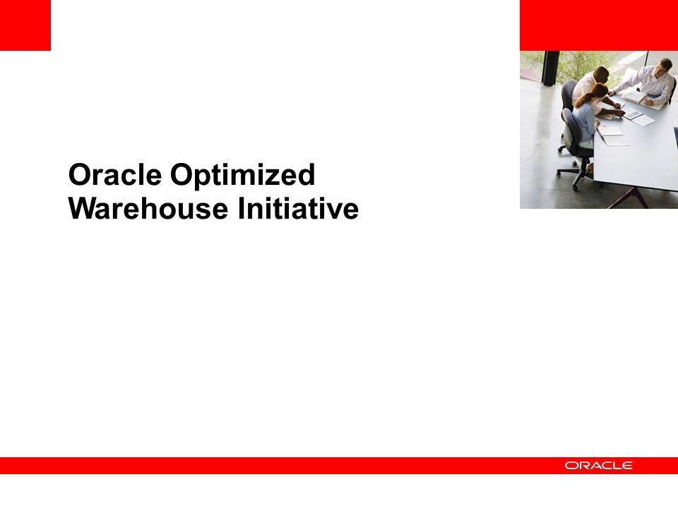 Oracle Optimized Warehouse Initiative