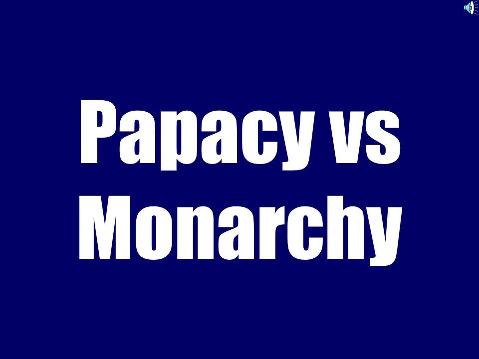Papacy vs Monarchy
