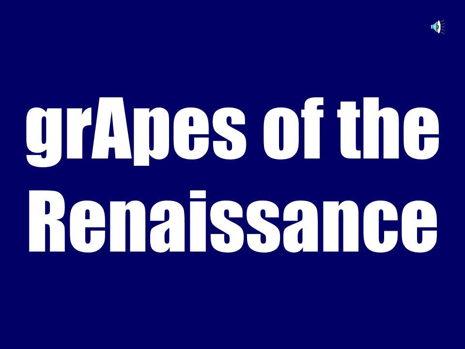 grApes of the Renaissance