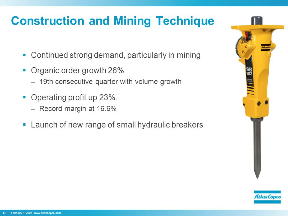 February 1,  Continued strong demand, particularly in mining  Organic order growth 26% –19th consecutive quarter with volume growth  Operating profit up 23%.