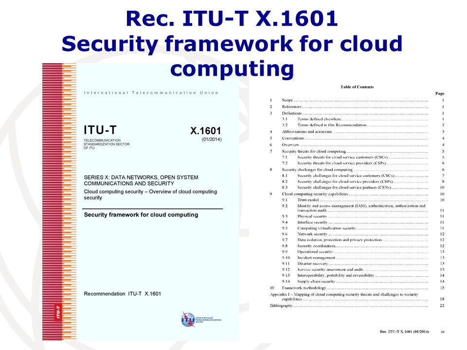 7 Rec. ITU-T X.1601 Security framework for cloud computing