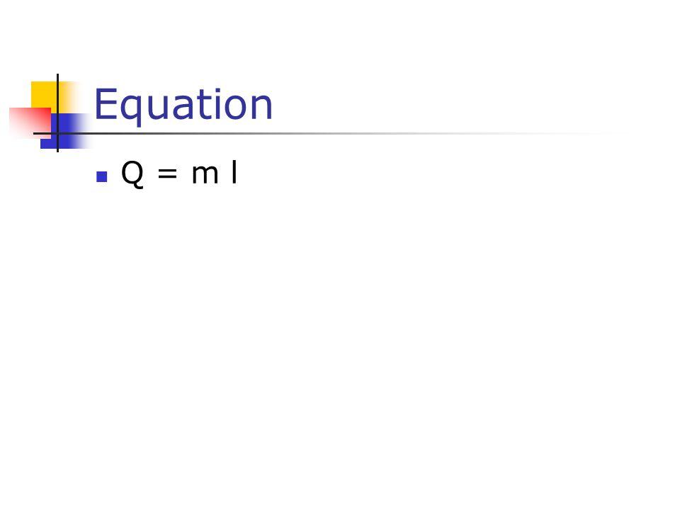 Equation Q = m l